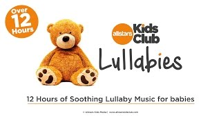 12 HOURS ♫ Soothing Lullabies for Babies to go to Sleep ♫ Bedtime Music Box | Allstars Kids Club