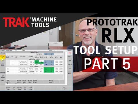 Tool Setup - Part 5 | ProtoTRAK RLX CNC | Lathe Programming