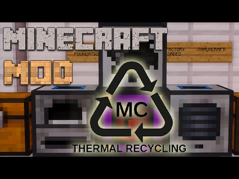 Minecraft Mods : Thermal Recycling -Thermal Expansion add-on - 1.7.10 ITA