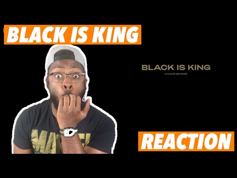 BLACK IS KING a film by Beyoncé – (REACTION)