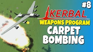 Kerbal Weapons Program #8 - Carpet Bombing