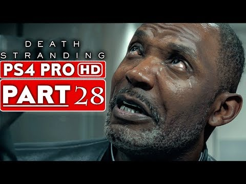 DEATH STRANDING Gameplay Walkthrough Part 28 [1080p HD PS4 PRO] - No Commentary
