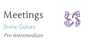 Meeting: Divine Guitars (Pre-Intermediate)