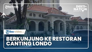 DESTINATION UPDATE: Berkunjung ke Canting Londo Kitchen Solo