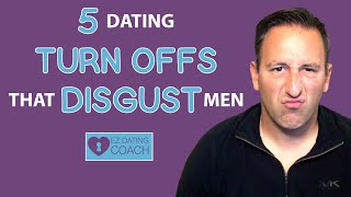 "Are You Guilty of These 5 Dating ""Turn Offs"" That Disgust Men"