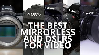 The best mirrorless cameras & DSLRs for video