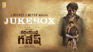 Gaddalakonda Ganesh (Valmiki) - Jukebox (Telugu) | Varun Tej, Atharvaa | Mickey J Meyer