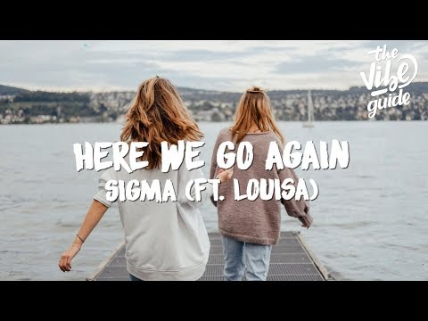 Sigma ft. Louisa - Here We Go Again (Lyric Video)