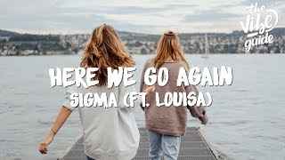 Sigma Ft. Louisa   Here We Go Again (Lyric Video)