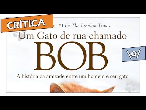 Crítica: Um Gato de Rua Chamado Bob, de James Bowen