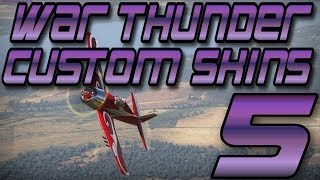 War Thunder Custom Skins Episode 5