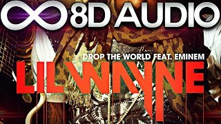 Lil Wayne - Drop The World ft. Eminem 🔊8D AUDIO🔊