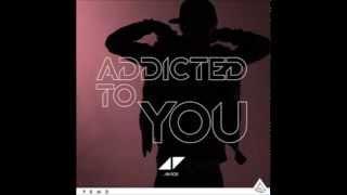 Avicii vs. Blasterjaxx (Addicted To You Remix)