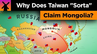 "Why Taiwan ""Sorta"" Claims Mongolia and More thumbnail"