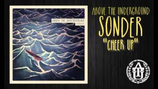 Above The Underground - Cheer Up