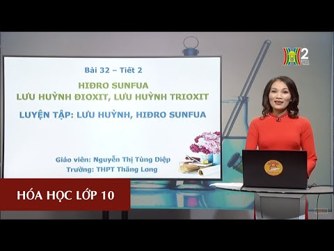 MÔN HÓA HỌC - LỚP 10 | LƯU HUỲNH (TIẾT 2) | 14H15 NGÀY 14.04.2020 | HANOITV