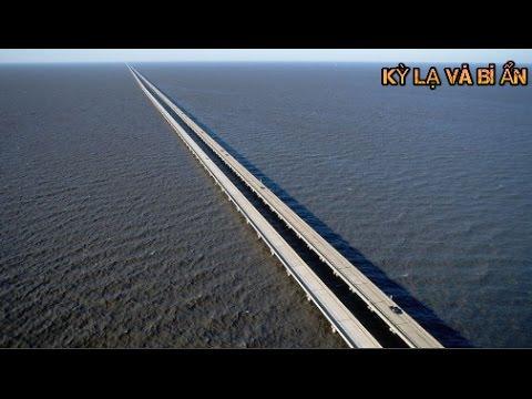 10 cây cầu khủng nhất Thế Giới thật không thể tin nổi