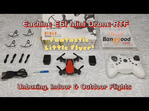 Eachine E61 Mini Drone 2.4GHz RTF from Banggood - Unboxing, Indoor & Outdoor Flights