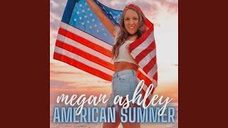 Megan Ashley American Summer