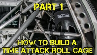 TFS: How To Build A Time Attack Roll Cage Part 1