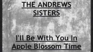 The Andrews Sisters - (I'll Be With You) In Apple Blossom Time (1941)