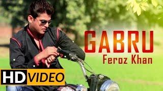 Gabru  Feroz Khan