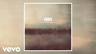 RYD   Now There's Nowhere