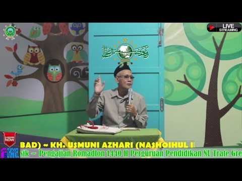 Pengajian Ramadhan 1440 H 01 Juni 2019 KH. Usmuni Azhari (Nashoihul Ibad)