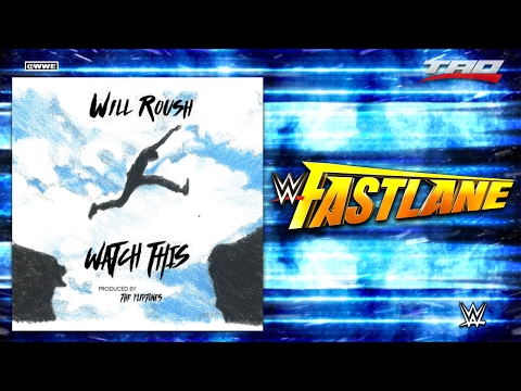 """WWE: Fastlane 2017 - """"Watch This"""" - Official Theme Song"""