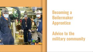Becoming a Boilermaker Apprentice – advice to the military community