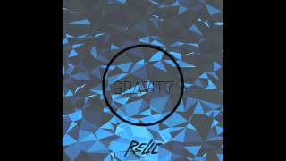Relic - Gravity (FREE DOWNLOAD)