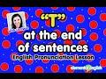 """نطق حرف T فى نهاية الجملة Pronouncing """"t"""