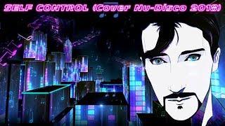 STEFANO ERCOLINO   SELF CONTROL (2018) Official Music Video [Cover Raf]