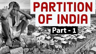 Partition of India Part 1 - Know the facts, truth & reality behind 1947 division of India & Pakistan