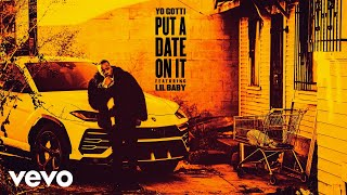 Yo Gotti - Put a Date On It (Official Audio) ft. Lil Baby