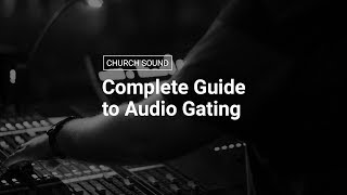 Noise Gate Tutorial for Live Sound - Threshold, Range, Attack & Release Explained