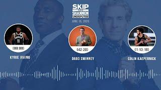 Kyrie Irving, Dabo Swinney, Colin Kaepernick (6.15.20)   UNDISPUTED Audio Podcast