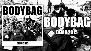 BODYBAG [OFFICIAL DEMO STREAM] (2015) SW EXCLUSIVE