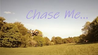 Chase Me.... Fpv Freestyle