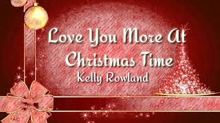 Love You More At Christmas Time (Lyrics)    Kelly Rowland