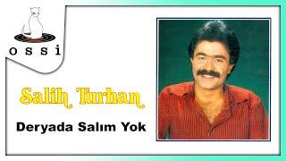 Salih Turhan / Deryada Salım Yok