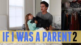 If I was a Parent 2 | Brent Rivera