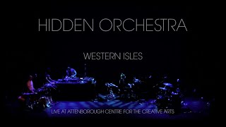 Hidden Orchestra - Live at Attenborough Centre for the Creative Arts