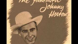 Johnny Horton - First Train Headin'  South