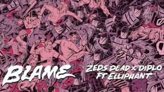 Zeds Dead x Diplo ft  Elliphant - Blame