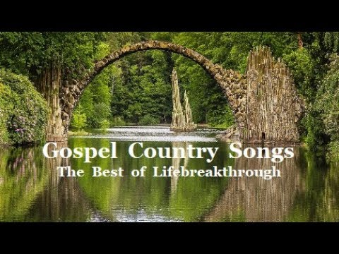 Gospel Country Songs – Beautiful Collection by Lifebreakthrough