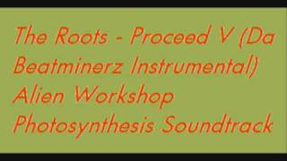 The Roots - Proceed V (Da Beatminerz Instrumental)