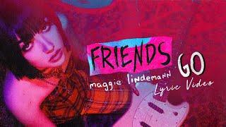 Maggie Lindemann    Friends Go   Lyric Video | 6CAST