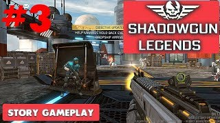 SHADOWGUN LEGENDS  - STORY GAMEPLAY ( iOS / ANDROID ) - PART 3