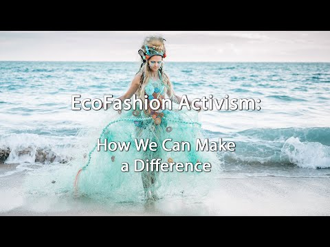 How We Can Make a Difference: EcoFashion Activism